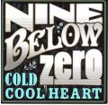 Omslagsbild för Nine Below Zero - Cold Cool Heart (2CD)