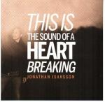 Cover for Isaksson Jonathan (Finland) - This Is The Sound Of A Heart Breaking